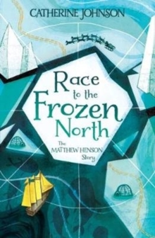 Race to the Frozen North : The Matthew Henson Story, Paperback / softback Book