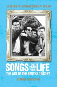 Songs That Saved Your Life : The Art of the Smiths 1982-87, Paperback Book