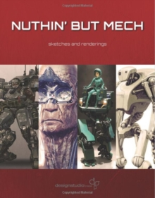 Nuthin' But Mech : Sketches and Renderings, Paperback Book