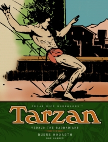 Tarzan Versus the Barbarians (Vol. 2) : The Complete Burne Hogarth Sundays and Dailies Library, Hardback Book