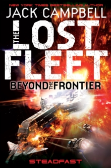 Lost Fleet : Beyond the Frontier - Steadfast Book 4, Paperback Book