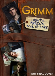 Grimm : Aunt Marie's Book of Lore, Paperback / softback Book