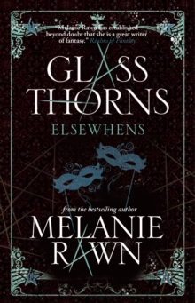 Glass Thorns : Elsewhens (Book Two), Paperback Book