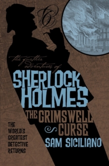 The The Further Adventures of Sherlock Holmes : Further Adventures of Sherlock Holmes - The Grimswell Curse Grimswell Curse, Paperback / softback Book