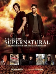 The Essential Supernatural : On the Road with Sam and Dean Winchester, Hardback Book