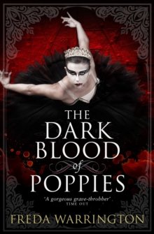 The Dark Blood of Poppies, Paperback / softback Book