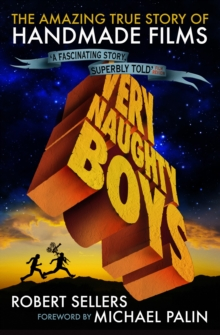 Very Naughty Boys : The Amazing True Story of Handmade Films, Paperback Book