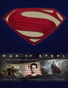Man of Steel : Inside the Legendary World of Superman, Hardback Book