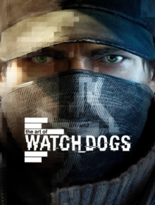 Art of Watch Dogs, Hardback Book