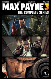 Max Payne 3 - The Complete Series, Hardback Book