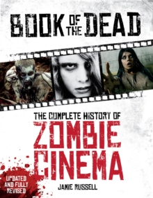 Book of the Dead : The Complete History of Zombie Cinema, Paperback / softback Book