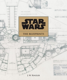 Star Wars : Star Wars Blueprints, Hardback Book