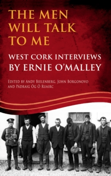 The Men Will Talk to Me (Ernie O'Malley series, West Cork Brigade), Paperback Book