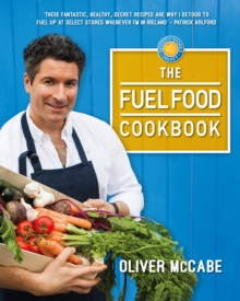 The Fuel Food Cookbook, Hardback Book
