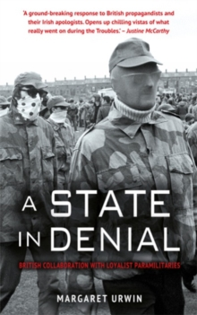 A State in Denial: : British Collaboration with Loyalist Paramilitaries, Paperback Book
