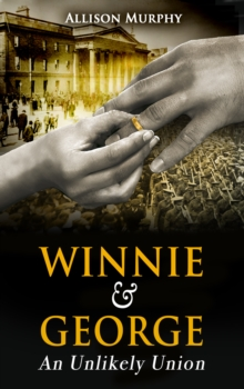 Winnie and George : An Unlikely Union, Paperback Book