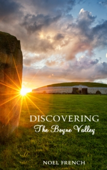 Discovering the Boyne Valley, Paperback Book