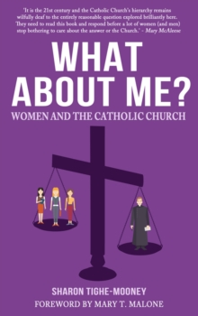 What About Me? : Women and the Catholic Church, Paperback Book