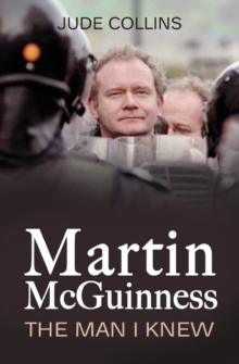 Martin McGuinness : The Man I Knew, Paperback Book