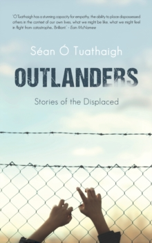 Outlanders : Stories of the Displaced, Paperback / softback Book