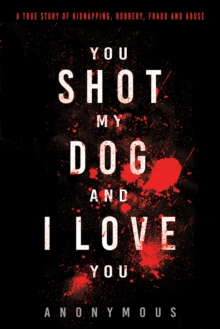You Shot My Dog and I Love You, Paperback / softback Book