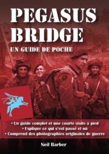 Pegasus Bridge : Un Guide De Poche, Paperback / softback Book
