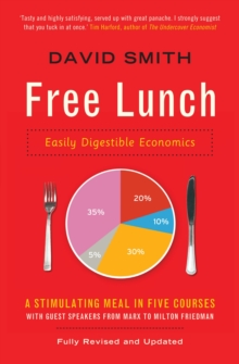 Free Lunch : Easily Digestible Economics, Paperback / softback Book