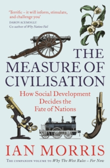 The Measure of Civilisation : How Social Development Decides the Fate of Nations, Paperback / softback Book
