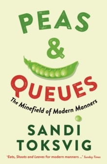 Peas & Queues : The Minefield of Modern Manners, Paperback / softback Book