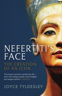Nefertiti's Face : The Creation of an Icon, Paperback / softback Book