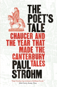 The Poet's Tale : Chaucer and the year that made The Canterbury Tales, Paperback / softback Book