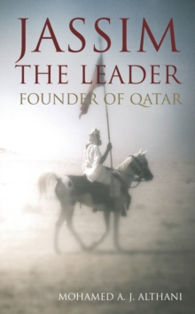 Jassim the Leader : Founder of Qatar, Hardback Book