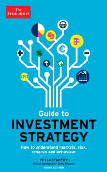 The Economist Guide To Investment Strategy 3rd Edition : How to understand markets, risk, rewards and behaviour, Paperback Book
