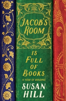 Jacob's Room is Full of Books : A Year of Reading, Hardback Book