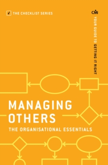 Managing Others: The Organisational Essentials : Your Guide to Getting it Right, Paperback Book