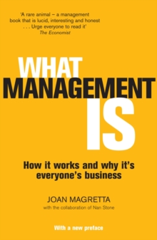 What Management Is : How it works and why it's everyone's business, Paperback Book