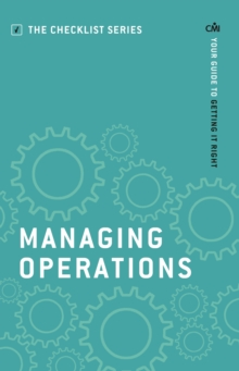 Managing Operations : Your guide to getting it right, Paperback / softback Book