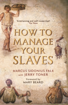 How to Manage Your Slaves by Marcus Sidonius Falx, Paperback / softback Book