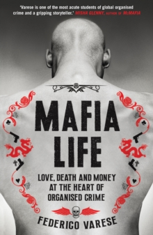 Mafia Life : Love, Death and Money at the Heart of Organised Crime, Paperback Book
