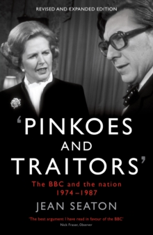 Pinkoes and Traitors : The BBC and the nation, 1974-1987, Paperback Book