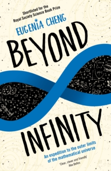 Beyond Infinity : An expedition to the outer limits of the mathematical universe, Paperback Book