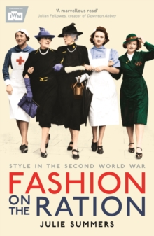 Fashion on the Ration : Style in the Second World War, Paperback / softback Book