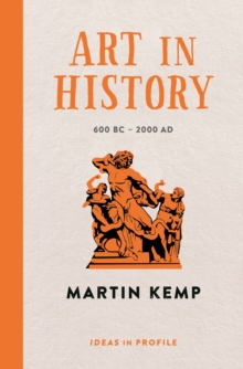 Art in History, 600 BC - 2000 AD: Ideas in Profile, Paperback Book