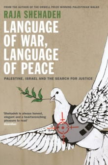 Language of War, Language of Peace : Palestine, Israel and the Search for Justice, Paperback Book
