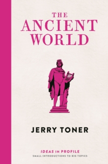 The Ancient World: Ideas in Profile, Paperback Book