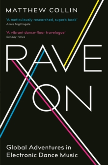 Rave On : Global Adventures in Electronic Dance Music, Paperback / softback Book