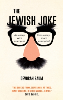 The Jewish Joke : An Essay with Examples (Less Essay, More Examples), Hardback Book
