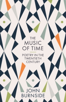 The Music of Time : Poetry in the Twentieth Century, Hardback Book