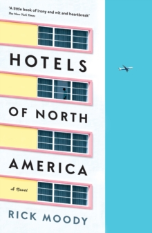 Hotels of North America : A Novel, Paperback Book