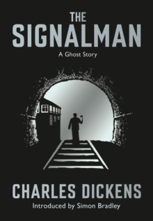The Signalman : A Ghost Story, Paperback / softback Book